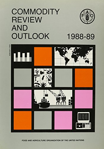 Commodity Review and Outlook 1988-1989 (Commodity Market: Food and Agriculture