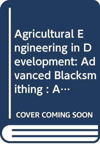 9789251028032: FAO Agricultural Services Bulletin: Agricultural Engineering in Development No 88/3: Advanced Blacksmithing : a Training Manual