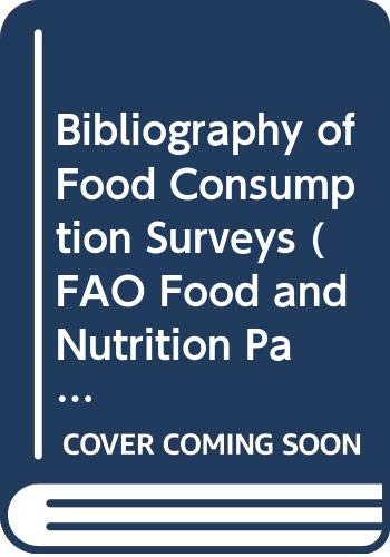 Bibliography of Food Consumption Surveys (FAO Food: Food and Agriculture