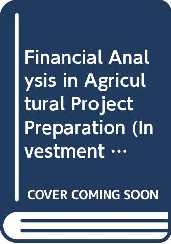 9789251030868: Financial Analysis in Agricultural Project Preparation (Investment Centre Technical Papers)