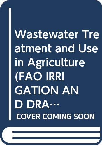 Wastewater Treatment and Use in Agriculture (FAO: M.B. Pescod