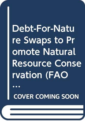 Debt-For-Nature Swaps to Promote Natural Resource Conservation: Food and Agriculture