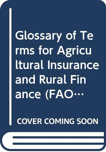 Glossary of Terms for Agricultural Insurance and: Food and Agriculture