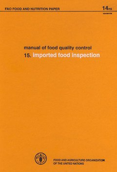 Manual of Food Quality Control: Imported Food: Food and Agriculture