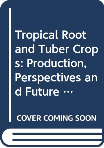 9789251034613: Tropical Root and Tuber Crops: Production, Perspectives and Future Prospects