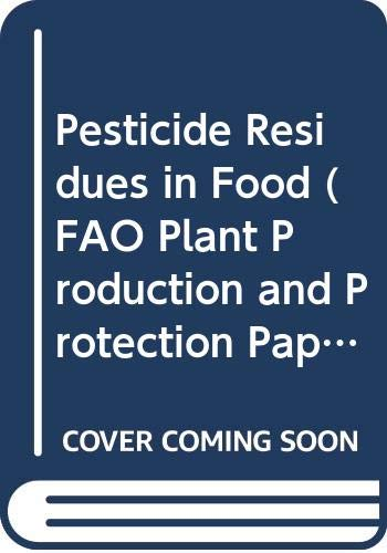 9789251036327: Pesticide Residues in Food (FAO Plant Production & Protection Papers)
