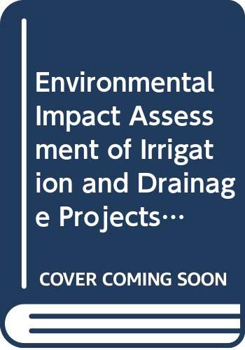 Environmental Impact Assessment of Irrigation and Drainage: Food and Agriculture