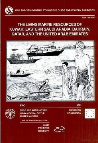 9789251037416: The Living Marine Resources of Kuwait, Eastern Saudi Arabia, Bahrain, Qatar and the United Arab Emirates (FAO species identification field guide for fishery purposes)