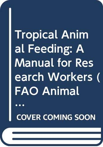 9789251037584: Tropical Animal Feeding: A Manual for Research Workers (FAO Animal Production & Health Paper)