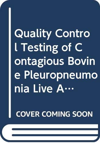 9789251037966: Quality Control Testing of Contagious Bovine Pleuropneumonia Live Attenuated Vac: Standard Operating Procedures (Fao Animal Production & Health Paper)