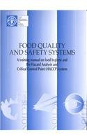 Food Quality and Safety Systems: A Training: Food and Agriculture