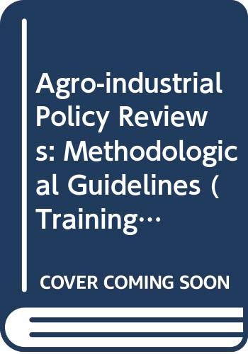 9789251041833: Agro-Industrial Policy Reviews: Methodological Guidelines (Training Materials For Agricultural Planning)