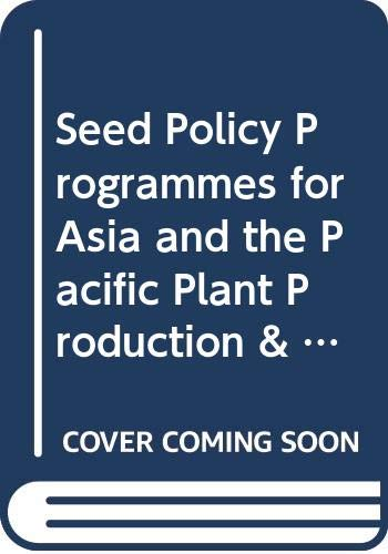 Seed Policy and Programmes for Asia and: Food and Agriculture