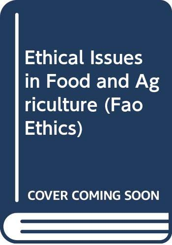 9789251045596: Ethical Issues in Food and Agriculture (FAO Ethics Series)