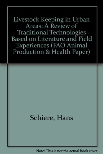 9789251045756: Livestock Keeping in Urban Areas: A Review of Traditional Technologies Based On Literature and Field Experiences (FAO Animal Production and Health Papers)