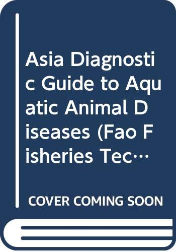 9789251046203: Asia Diagnostic Guide to Aquatic Animal Diseases. Fao Fisheries Technical Papers N. 402/2