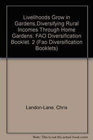Livelihoods Grow In Gardens: Fao Diversification Booklet No. 2: Landon-Lane, Chris