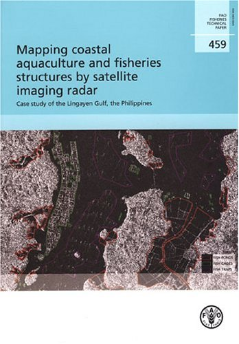 9789251051146: Mapping Coastal Aquaculture and Fisheries Structures By Satellite Imaging Radar: Case Study of the Lingayen Gulf, the Philippines (FAO Fisheries and Aquaculture Technical Papers)