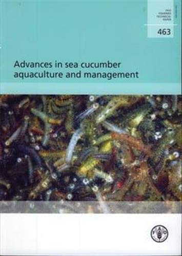 Advances in Sea Cucumber Aquaculture and Management (Fao Fisheries and Aquacu.