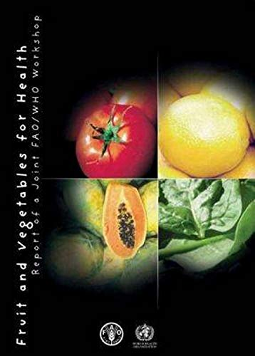 9789251052686: Fruit And Vegetables For Health: Report Of A Joint FAO/WHO Workshop