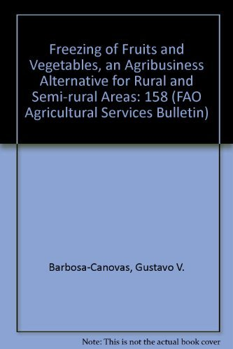 Freezing of Fruits and Vegetables: An Agribusiness: Gustavo V. Barbosa-Canovas,
