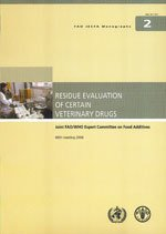 Residue Evaluation of Certain Veterinary Drugs: Joint FAO/WHO Expert Committee On Food ...