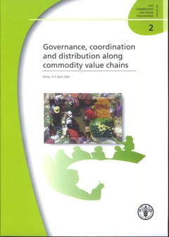 Governance, Co-ordination and Distribution Along Commodity Value Chains: Rome.