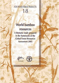 9789251057810: World bamboo resources: A thematic study prepared in the framework of the Global Forest Resources Assessment 2005 (Non-Wood Forest Products)