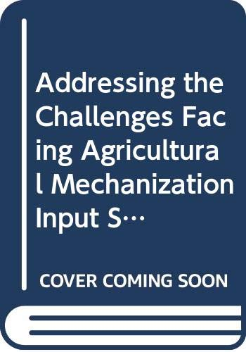Addressing the Challenges Facing Agricultural Mechanization Input: Food and Agriculture