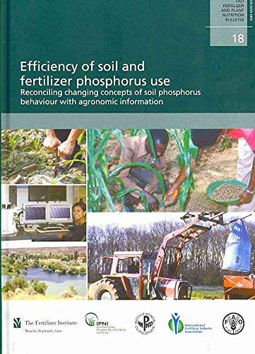 9789251059296: Efficiency of soil and fertilizer phosphorus use: Reconciling changing concepts of soil phosphorus behaviour with agronomic information (FAO Fertilizer and Plant Nutrition Bulletins)