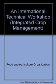 9789251063231: An International Technical Workshop: Investing in Sustainable Crop Intensification: The Case for Improving Soil Health (Integrated Crop Management)