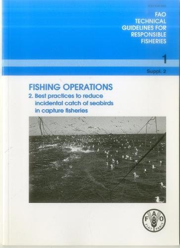 9789251064238: Fishing Operations 2: Best Practices To Reduce Incidental Catch Of Seabirds In Capture Fisheries: FAO Technical Guidelines For Responsible Fisheries No. 1 Suppl. 2