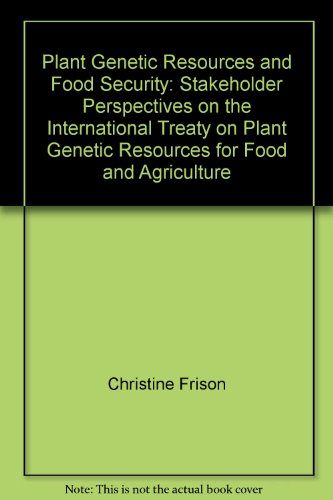 9789251064825: Plant Genetic Resources and Food Security: Stakeholder Perspectives on the International Treaty on Plant Genetic Resources for Food and Agriculture