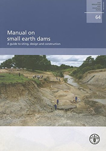 9789251065471: Manual On Small Earth Dams: A Guide To Siting, Design And Construction: FAO Irrigation And Drainage Paper No. 64 (FAO Irrigation and Drainage Papers)