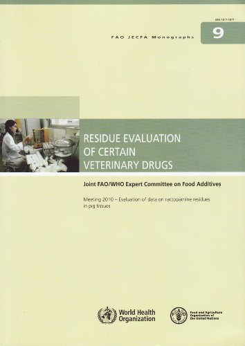 9789251065761: Residue evaluation of certain veterinary drugs: Meeting 2010 - Evaluation of data on ractopamine residues in pig tissues (FAO JECFA Monographs)