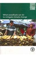 What Woodfuels Can Do to Mitigate Climate: Food and Agriculture