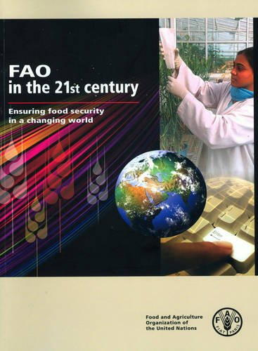 9789251069134: FAO in the 21st Century: Ensuring Food Security in a Changing World