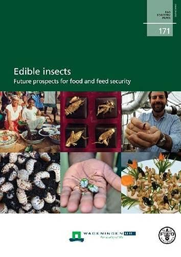 Edible Insects: Future Prospect for Food and Feed Security (Fao Forestry Paper): Food and ...