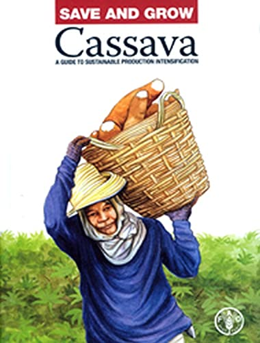 9789251076415: Save And Grow: Cassava: A Guide To Sustainable Production Intensification