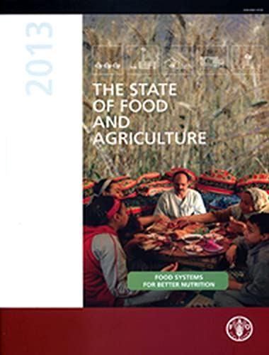 The State of Food and Agriculture 2013: Food and Agriculture