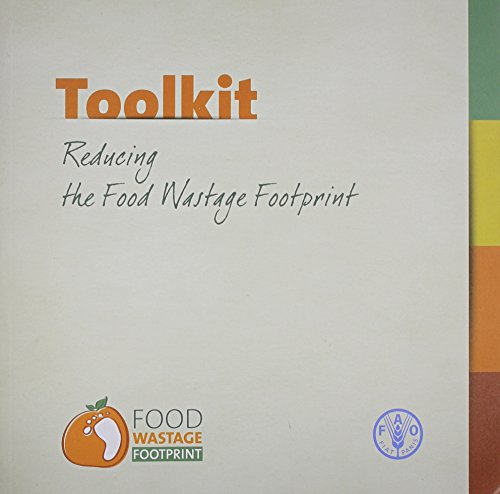 9789251077412: Toolkit Reducing The Food Wastage Footprint