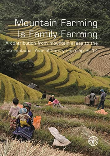 9789251079751: Mountain Farming Is Family Farming: A Contribution From Mountain Areas To The International Year Of Family Farming 2014