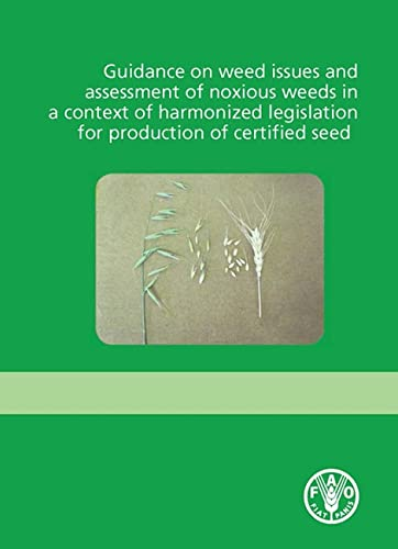 Guidance on Weed Issues and Assessment of Noxious Weeds in a Context of Harmonized Legislation for ...