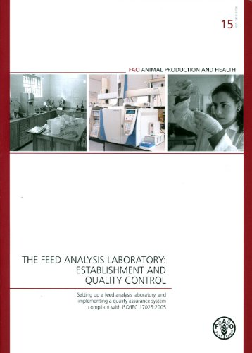 The feed analysis laboratory: establishment and quality: Food and Agriculture