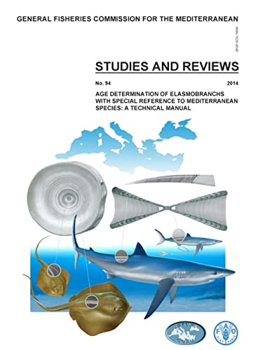 9789251083208: Age Determination Of Elasmobranch, With Special Reference To Mediterranean Species - A Technical Manual: GFCM Studies And Reviews No. 94 (General ... Mediterranean (GFCM): Studies and Reviews)