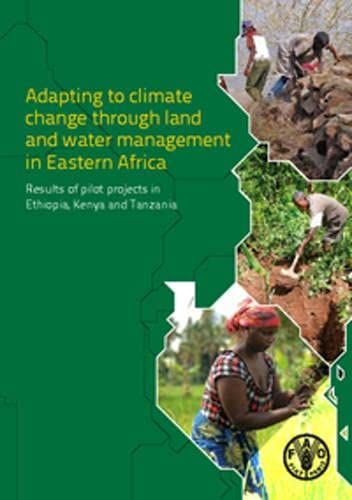 9789251083543: Adapting To Climate Change Through Land And Water Management In Eastern Africa: Results Of Pilot Projects In Ethiopia, Kenya And Tanzania