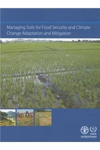 9789251085523: Managing Soils For Food Security And Climate Change Adaptation And Mitigation