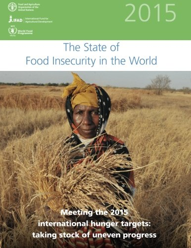 9789251088005: The State of Food Insecurity in the World 2015: Meeting the 2015 international hunger targets: taking stock of uneven progress