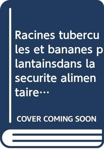 9789252027829: Racines tubercules et bananes plantainsdans la securite alimentaire en afrique subsaharienne en amer
