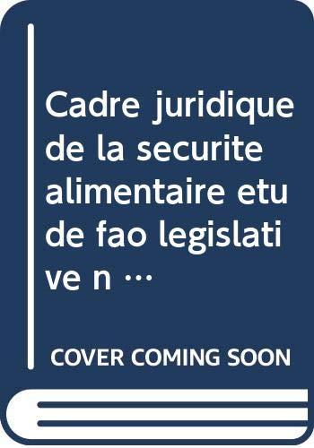 9789252038948: Cadre juridique de la securite alimentaire etude fao legislative n 59